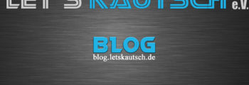 Gründung des Let's Kautsch e.V. BLOG